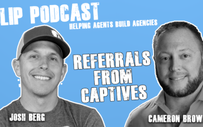 Episode 025 – Referrals from Captives with Cameron Brown