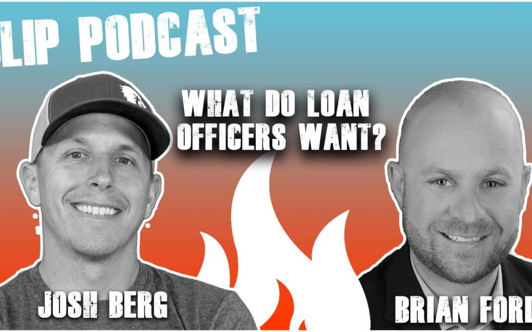 Episode 033 – What do loan officers want with Brian Ford