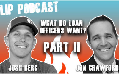 Episode 034 – What Do Loan Officers Want Part II with Jon Crawford